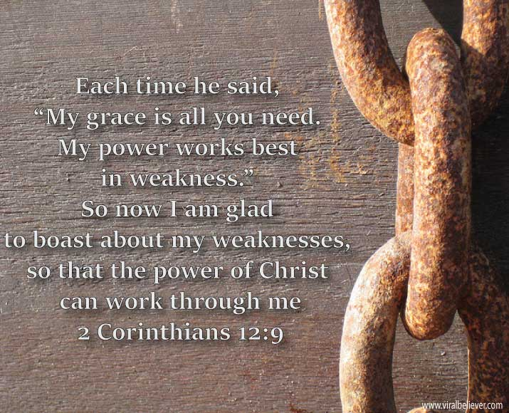 2-corinthians-12-9 from 15 empowering Bible verses about strength that will enrich your day, week, or year. You will love this slideshow.
