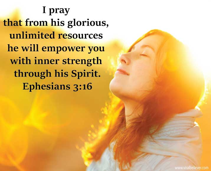 ephesians-3-16 from 15 empowering Bible verses about strength that will enrich your day, week, or year. You will love this slideshow.